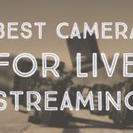 best camera for live streaming by vlogears.com