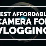 best affordable camera for vlogging by vlogears.com