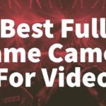 best full frame camera for video by vlogears.com